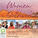 Women of the Outback (       UNABRIDGED) by Sue Williams Narrated by Catherine Milte