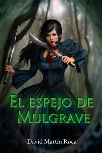 El Espejo de Mulgrave: Volume 1 (Agencia Vexis)