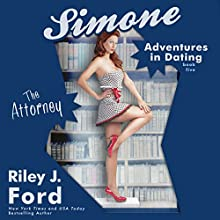 The Attorney: Simone: Adventures in Dating, Book 5 (       UNABRIDGED) by Riley J. Ford Narrated by Elizabeth Powers