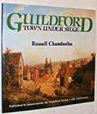 Guildford : Town under Siege: The Guildford Society, 1935-1985 (0951228501) by Chamberlin, E. R.