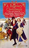 img - for A Regency Christmas 4 (Super Regency, Signet) book / textbook / text book