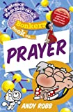 img - for Professor Bumblebrain's Bonkers Book on Prayer book / textbook / text book