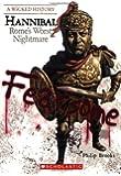Hannibal: Rome's Worst Nightmare (Wicked History)