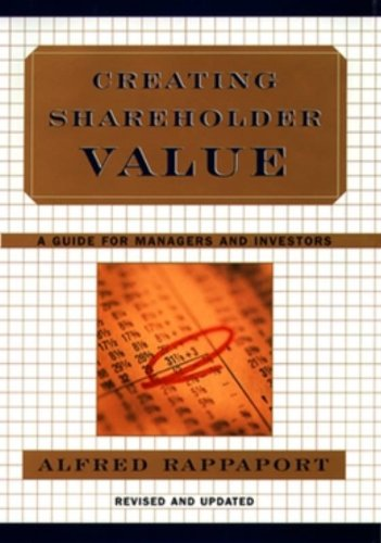 Creating Shareholder Value: A Guide for Managers and Investors: Alfred Rappaport: 9780684844107: Amazon.com: Books