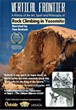 Vertical Frontier: A History of the Art, Sport and Philosophy of Rock Climbing in Yosemite