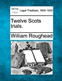 img - for Twelve Scots trials. book / textbook / text book