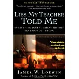 Lies My Teacher Told Me: Everything Your American History Textbook Got Wrong ~ James W. Loewen