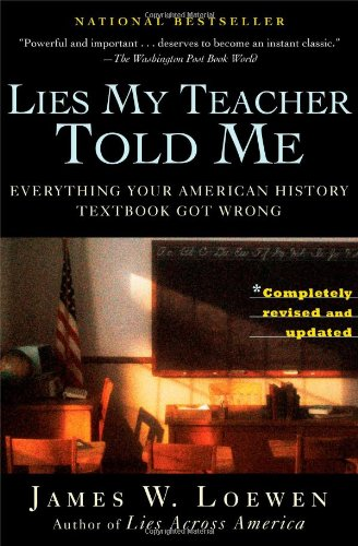 Lies My Teacher Told Me: Everything Your American History...