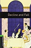 Evelyn Waugh Oxford Bookworms Library: Stage 6: Decline and Fall: 2500 Headwords (Oxford Bookworms ELT)