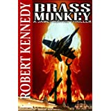 Brass Monkey (A James Acton Thriller, Book #2) (James Acton Thrillers) ~ J Robert Kennedy