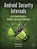 Android Security Internals: An In-Depth Guide to Androids Security Architecture