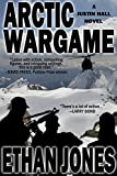 Arctic Wargame (Justin Hall # 1) by Ethan Jones