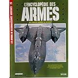 ENCYCLOPEDIE DES ARMES [No 6] du 31/12/2099 - LES AVIONS DE COMBAT MODERNES - LE MIRAGE 2000 - 1982 - GUERRE AERIENNE...