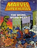 img - for The Weird, Weird West, Marvel Super Heroes book / textbook / text book