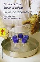 La vie de laboratoire : La production des faits scientifiques