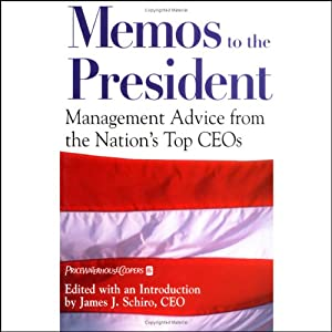 Memos to the President: Management Advice from the Nation's Top CEOs | [James B. Kelly, J.W. Marriott, Arthur Blank, Joseph D. Sargent, more]