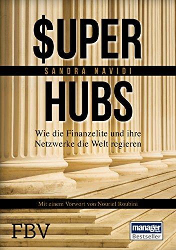 Super-hubs: Wie die Finanzelite und ihre Netzwerke die Welt regieren das Buch von Sandra Navidi - Preis vergleichen und online kaufen