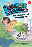 The Case of the Poisoned Pig (Milo and Jazz Mysteries)