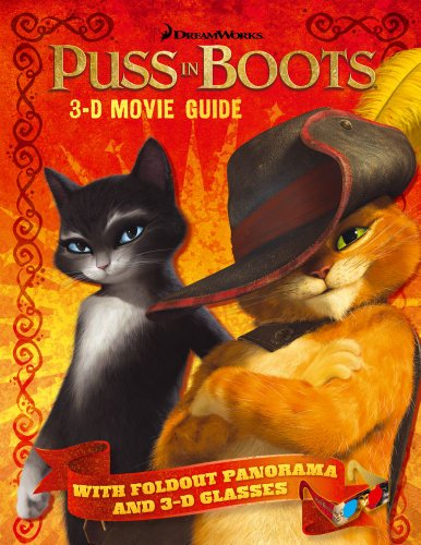 Puss In Boots 3-D Movie Guide (Puss in Boots Movie)