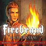 Firebrand (       UNABRIDGED) by R.M. Prioleau Narrated by Clifton Satterfield