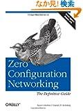 Zero Configuration Networking: the Definitive Guide: The Definitive Guide