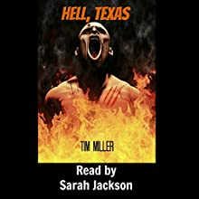 Hell, Texas (       UNABRIDGED) by Tim Miller Narrated by Sarah Jackson