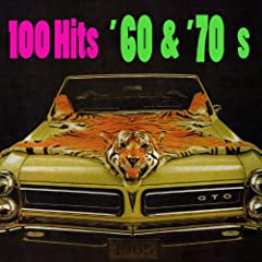 100 Hits - '60s & '70s (Re-Recorded / Remastered Versions)