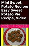 Mini Sweet Potato Recipe; Easy Sweet Potato Pie Recipe; Video