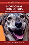More Great Dog Stories: Inspirational Tales about Exceptional Dogs (Amazing Stories)