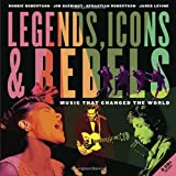 img - for Legends, Icons & Rebels: Music That Changed the World book / textbook / text book