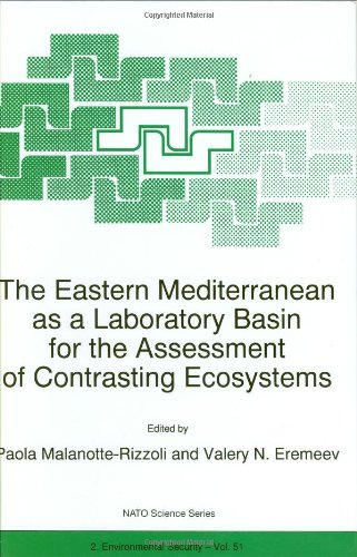 The Eastern Mediterranean as a Laboratory Basin for the Assessment of Contrasting Ecosystems (Nato Science Partnership Subseries: 2)