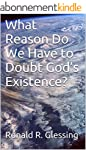 What Reason Do We Have to Doubt God's...