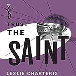 Trust the Saint: The Saint, Book 35 | Leslie Charteris