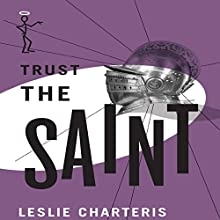Trust the Saint: The Saint, Book 35 (       UNABRIDGED) by Leslie Charteris Narrated by John Telfer