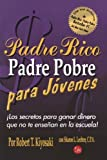 img - for Padre rico padre pobre para jovenes (Rich Dad, Poor Dad for Teens) (Spanish Edition) (Padre Rico Presenta) Tra edition by Kiyosaki, Robert T. (2011) Paperback book / textbook / text book