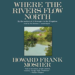Where the Rivers Flow North | [Howard Frank Mosher]