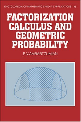 Factorization Calculus and Geometric Probability (Encyclopedia of Mathematics and its Applications, Vol. 33)