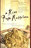img - for By Christopher Castellani A Kiss from Maddalena [Paperback] book / textbook / text book