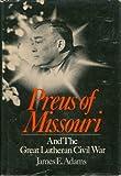 Preus of Missouri and the great Lutheran civil war
