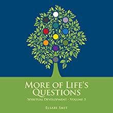 More of Life's Questions: Spiritual Development, Book 3 Audiobook by Elsabe Smit Narrated by Elsabe Smit