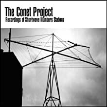 The Conet Project: Recordings of Shortwave Numbers Stations Audiobook by  The Conet Project Narrated by  uncredited