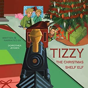 Tizzy, the Christmas Shelf Elf: Santa's Izzy Elves, Book 1 | [Dorothea Jensen]