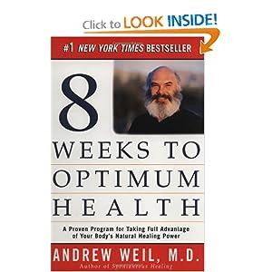 8 Weeks to Optimal Health - Andrew Weil