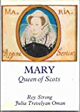 Mary, Queen of Scots (0436500213) by Strong, Roy