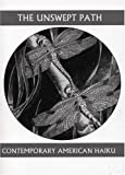 img - for The Unswept Path: Contemporary American Haiku (Companions for the Journey) book / textbook / text book