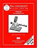 img - for Pro/ENGINEER Wildfire 2.0 Tutorial & MultiMedia CD by Jack Zecher (2004-07-01) book / textbook / text book