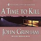 A Time to Kill Hörbuch von John Grisham Gesprochen von: Michael Beck
