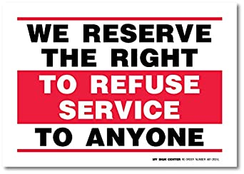 Slobbery image pertaining to we reserve the right to refuse service to anyone printable sign