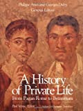 History of Private Life: From Pagan Rome to Byzantium (0674399749) by Veyne, Paul