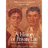 A History of Private Life, Volume I: From Pagan Rome to Byzantium ~ Philippe Ari�s